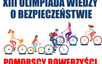 """XIII Olimpiada Wiedzy o Bezpieczeństwie """"Pomorscy rowerzyści"""""""